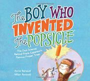 THE BOY WHO INVENTED THE POPSICLE by Anne Renaud
