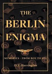 THE BERLIN ENIGMA by D.F. Harrington