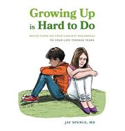 GROWING UP IS HARD TO DO by Jay  Spence
