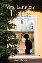 MRS. LANGLOIS' HOUSE by Sueanne  Pacheco