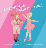 BASEBALL BELLA AND BALLERINA EMMA by Angele  Lavergne
