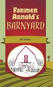 FARMER ARNOLD'S BARNYARD by ME Hulme