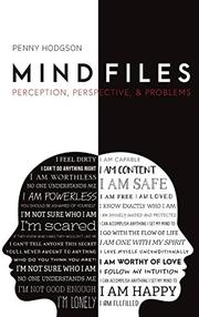 MIND FILES by Penny  Hodgson