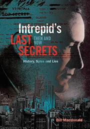 INTREPID'S LAST SECRETS by Bill  Macdonald
