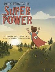 MIKEY DISCOVERS HIS SUPER POWER by Lorena  Dolinar
