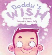DADDY'S WISH by Brent  Smith