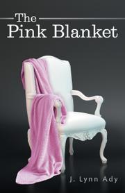 THE PINK BLANKET by J. Lynn Ady