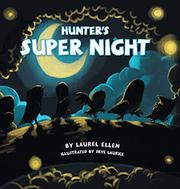 HUNTER'S SUPER NIGHT by Laurel  Ellen