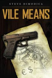 Vile Means by Steve Dimodica