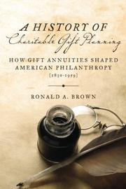 A HISTORY OF CHARITABLE GIFT PLANNING by Ronald   Brown