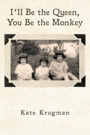 I'll Be the Queen, You Be the Monkey by Kate Krugman