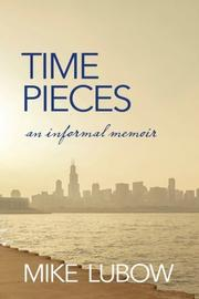 Time Pieces by Mike Lubow
