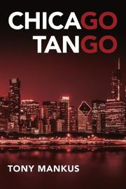 Chicago Tango by Tony Mankus
