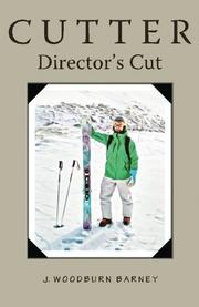 Cutter - Director's Cut by J. Woodburn Barney