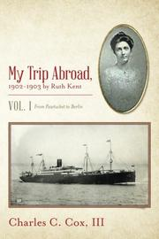 MY TRIP ABROAD, 1902-1903 BY RUTH KENT by Charles C. Cox, III