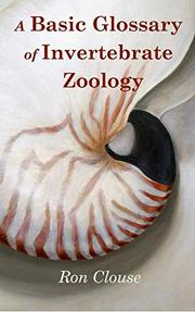 A BASIC GLOSSARY OF INVERTEBRATE ZOOLOGY by Ron Clouse