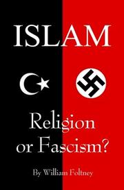 Islam: Religion or Fascism? by William Foltney