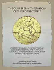 THE OLIVE TREE IN THE SHADOW OF THE SECOND TEMPLE by Jeff Jinnett