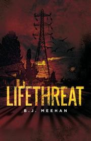 Lifethreat by B.J. Meehan