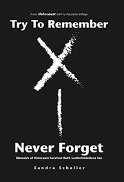 TRY TO REMEMBER—NEVER FORGET by Sandra Scheller