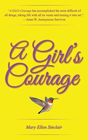 A GIRL'S COURAGE by Mary Ellen Sinclair