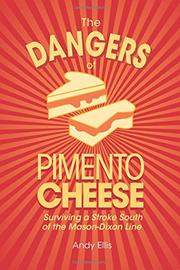 The Dangers of Pimento Cheese by Andy Ellis