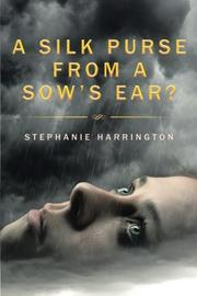 A Silk Purse from a Sow's Ear? by Stephanie Harrington