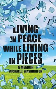 LIVING IN PEACE WHILE LIVING IN PIECES by Michael Washington