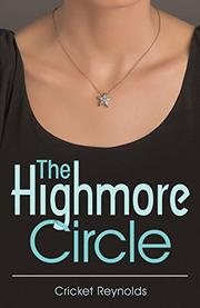 THE HIGHMORE CIRCLE by Cricket Reynolds