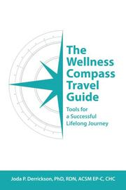 THE WELLNESS COMPASS TRAVEL GUIDE by Joda P. Derrickson