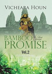 BAMBOO PROMISE: THE LAST STRAW by Vicheara Houn