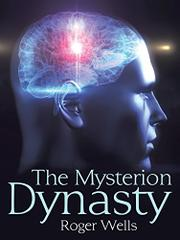 THE MYSTERION DYNASTY by Roger Wells