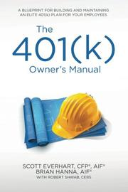 THE 401(k) OWNER'S MANUAL by Scott  Everhart