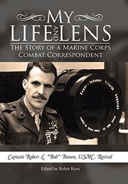 MY LIFE AND LENS by Captain Robert L. Bowen