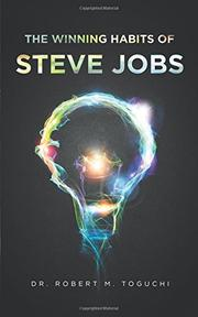 THE WINNING HABITS OF STEVE JOBS by Robert M.  Toguchi