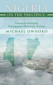 NIGERIA ON THE PRECIPICE: ISSUES, OPTIONS, AND SOLUTIONS by Michael  Owhoko