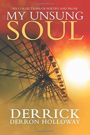 MY UNSUNG SOUL by Derrick DerRon  Holloway