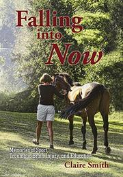 FALLING INTO NOW by Claire Smith