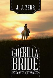 GUERILLA BRIDE by J.J. Zerr