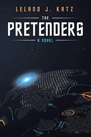 THE PRETENDERS by Leland J.  Katz