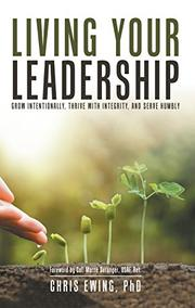 LIVING YOUR LEADERSHIP by Chris  Ewing