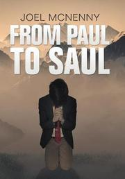 FROM PAUL TO SAUL by Joel  McNenny
