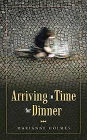 ARRIVING IN TIME FOR DINNER by Marianne  Holmes