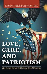LOVE, CARE, AND PATRIOTISM by Linda  Mkrtchyan