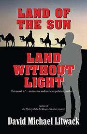 LAND OF THE SUN, LAND WITHOUT LIGHT by David Michael Litwack