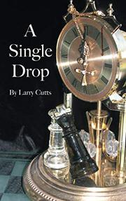 A SINGLE DROP by Larry  Cutts