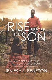 RISE BEFORE THE SON by Jenieka L.  Pearson