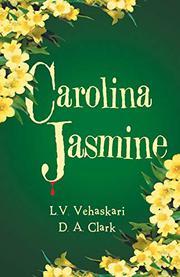 CAROLINA JASMINE by L. V. Vehaskari