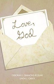 LOVE, GOD by Deborah J.  Simmons-Roslak