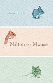 MILTON THE MOUSE  by Janice E.  Kirk